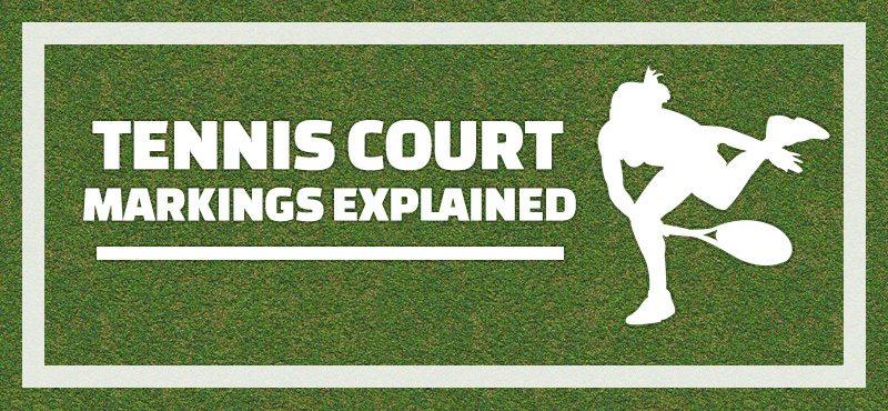 Tennis Court Markings Explained